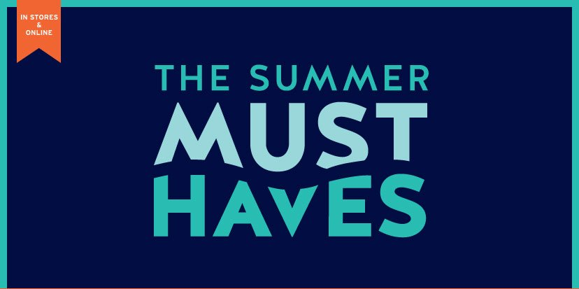 IN STORES & ONLINE | THE SUMMER MUST HAVES