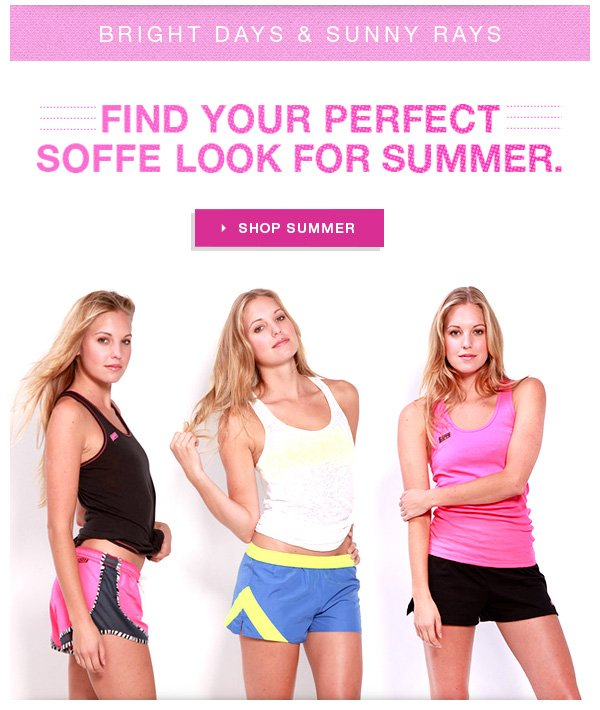 Find Your Perfect Soffe Look For Summer.