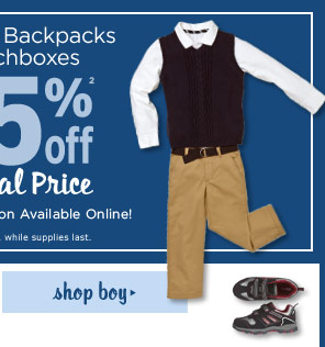 Uniforms, Backpacks & Lunchboxes 25% Off(2) Original Price. Shop Boy. Limited time only. While supplies last.