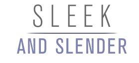 Sleek and slender