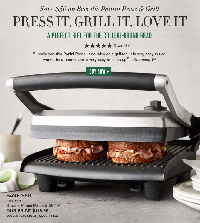 Save $50 on Breville Panini Press & Grill - PRESS IT, GRILL IT, LOVE IT - A PERFECT GIFT FOR THE COLLEGE-BOUND GRAD - BUY NOW