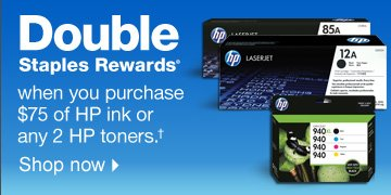 Double  Staples Rewards when you purchase $75 of HP ink or any 2 HP  toners.† Shop now.