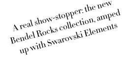 A REAL SHOW-STOPPER: THE NEW BENDEL ROCKS COLLECTION, AMPED UP WITH SWAROVSKI ELEMENTS
