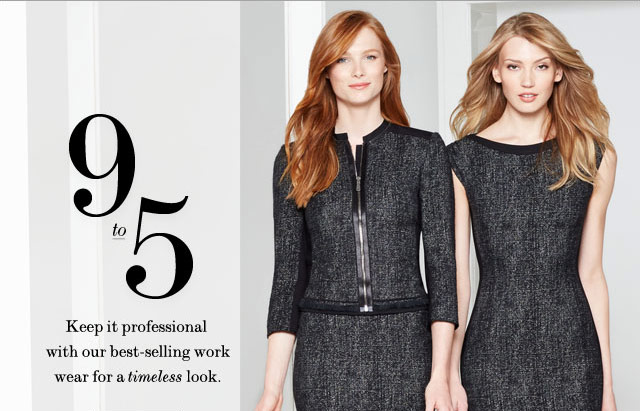 9 to 5: Keep it professional with our best-selling work wear for a timeless look.