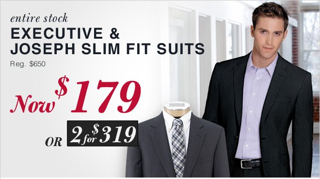 Executive & Joseph Suits Now $179 USD | Or 2 for $319 USD