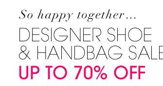 So happy together... DESIGNER SHOE & HANDBAG SALE. UP TO 70% OFF.