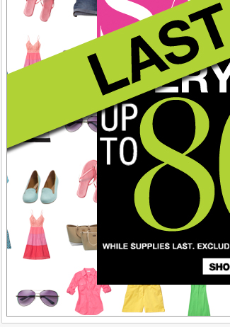 ENDS TODAY: EVERYTHING UP TO 80% OFF! Shop NOW!