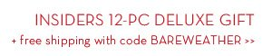 INSIDERS 12-PC DELUXE GIFT + free shipping with code BAREWEATHER.