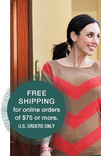 Free Shipping for online orders of $75 or more.