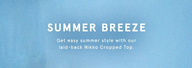 Summer Breeze: Nikko Cropped Top