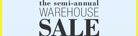 the semi-annual WAREHOUSE SALE