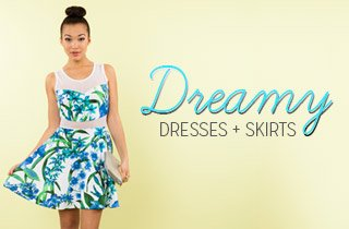 Dreamy Dresses & Skirts