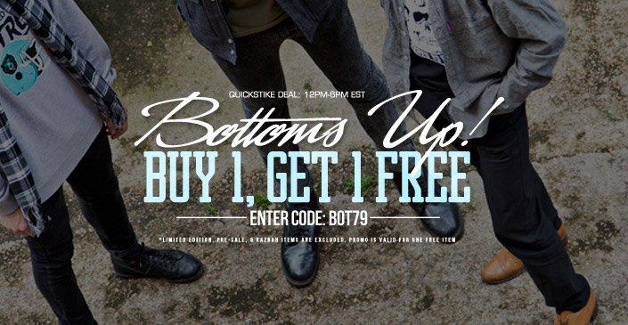 Bottoms: Buy 1, Get 1 Free