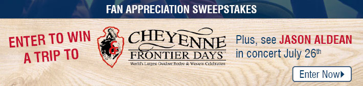 Fan Appreciation Sweepstakes - Enter To Win A Trip To Cheyenne Frontier Days Plus, See Jason Aldean in Concert!