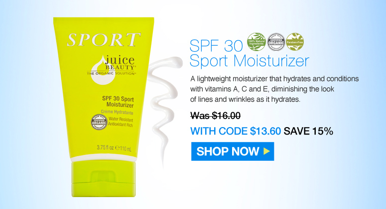 Juice Beauty SPF 30 Sport Moisturizer  100% Natural Certified Organic. Paraben-free A lightweight moisturizer that hydrates and conditions with vitamins A, C and E, diminishing the look of lines and wrinkles as it hydrates.  Was $16.00 Now $13.60 Save 15% Shop Now>>