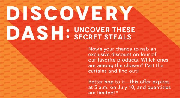 Discovery Dash: Uncover These Secret Steals