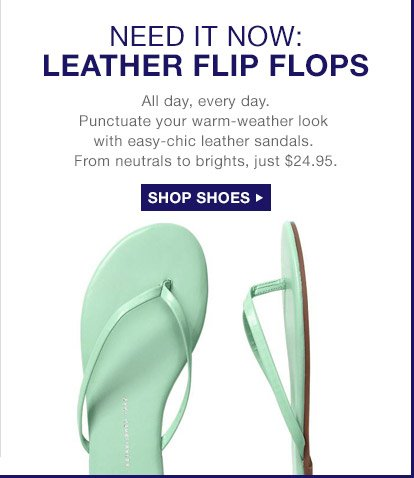 NEED IT NOW: LEATHER FLIP FLOPS | SHOP SHOES