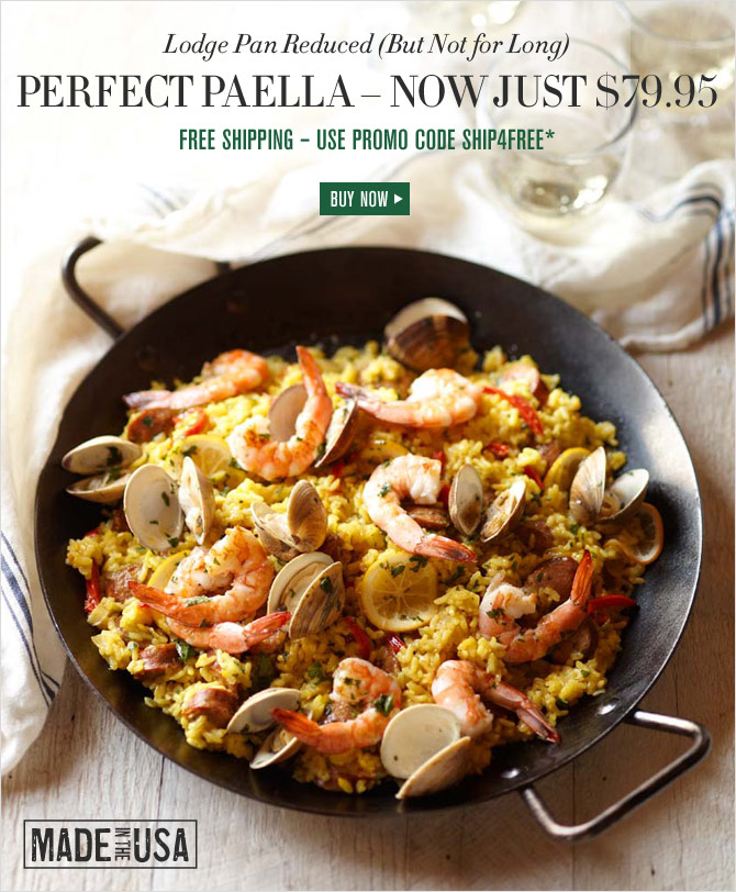 Lodge Pan Reduced (But Not for Long) - PERFECT PAELLA – NOW JUST $79.95 - FREE SHIPPING – USE PROMO CODE SHIP4FREE* - BUY NOW