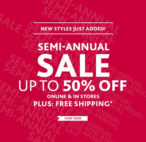 Semi Annual Sale! Up To 50% Off!
