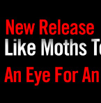 NEW RELEASE - LIKE MOTHS TO FLAMES