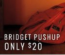 Bridget Pushup Only $20