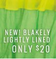 New! Blakely Lightly Lined Only $20