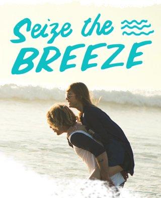 Seize the breeze