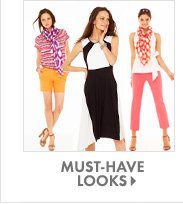 MUST–HAVE LOOKS