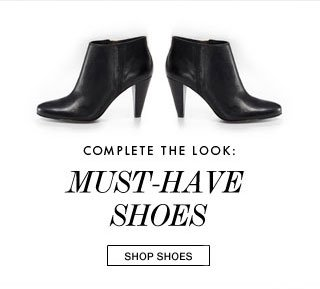 Complete the Look: Must Have Shoes: Shop Now