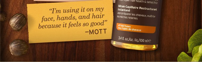 I am  using it on my face hands and hair because it feels so good MOTT