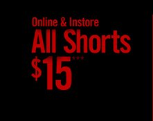 ALL SHORTS $15***