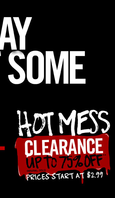 HOT MESS CLEARANCE UP TO 75% OFF