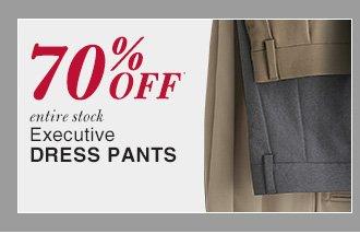70% Off* Executive Dress Pants