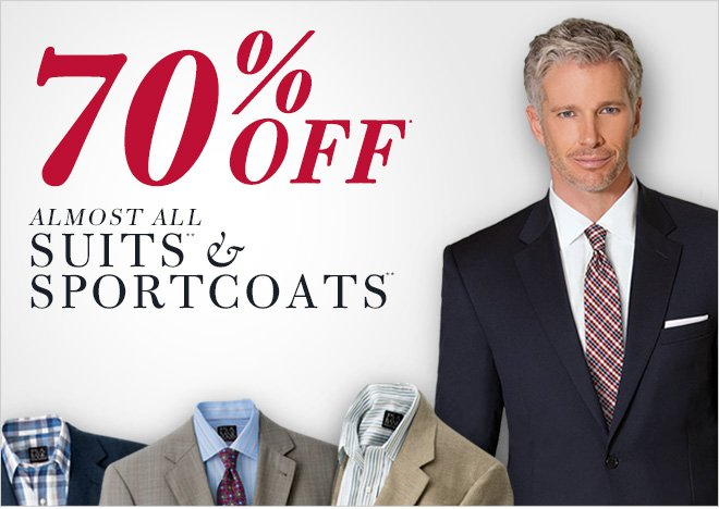 70% Off* Almost All Suits** & Sportcoats**