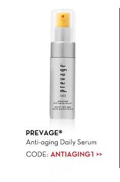 PREVAGE® Anti-aging Daily Serum. CODE: ANTIAGING1.