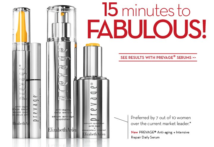 15 minutes to FABULOUS! SEE RESULTS WITH PREVAGE® SERUMS. Preferred by 7 out of 10 women over the current market leader.* New PREVAGE® Anti-aging + Intensive Repair Daily Serum.