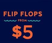 FLIP FLOPS FROM $5