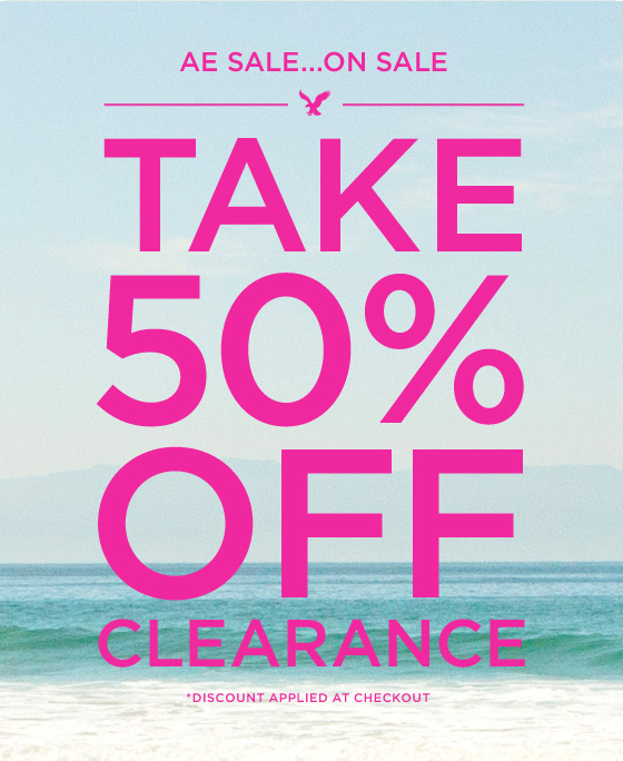 AE Sale...On Sale | Take 50% Off Clearance | *Discount Applied At Checkout