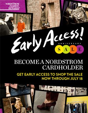Early Access! ANNIVERSARY SALE - BECOME A NORDSTROM CARDHOLDER - GET EARLY ACCESS TO SHOP THE SALE NOW THROUGH JULY 18