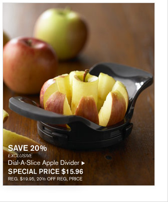SAVE 20% - EXCLUSIVE - Dial-A-Slice Apple Divider - SPECIAL PRICE $15.96 (REG. $19.95, 20% OFF REG, PRICE)