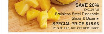 SAVE 20% - EXCLUSIVE - Stainless-Steel Pineapple Slicer & Dicer - SPECIAL PRICE $15.96 (REG. $19.95, 20% OFF REG. PRICE)