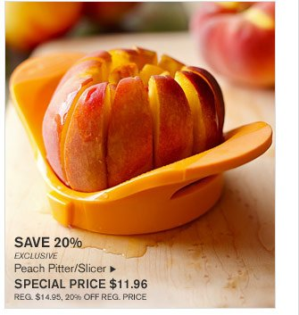 SAVE 20% - EXCLUSIVE - Peach Pitter/Slicer - SPECIAL PRICE $11.96 (REG. $14.95, 20% OFF REG. PRICE)