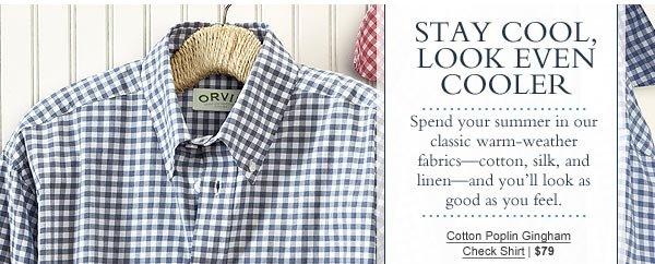 Stay cool, look even cooler. Cotton Poplin Gingham Check Shirt | $79