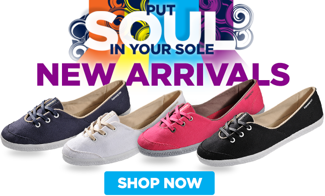 PUT SOUL IN YOUR SOLE - New Arrivals! SHOP NOW
