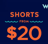 WOMEN'S & MEN'S SHORTS FROM $20