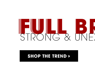 Full Brows: Strong & Unexpected. Shop the trend