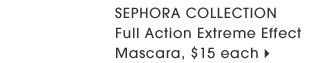new. SEPHORA COLLECTION Full Action Extreme Effect Mascara, $15 each