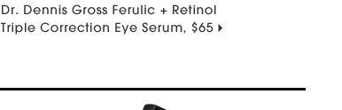 Ships free. Dr. Dennis Gross Ferulic + Retinol Triple Eye Serum, $65