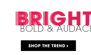 Bright Lips: Bold & Audacious. Shop the trend