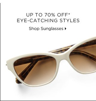 Up To 70% Off* Eye-Catching Styles